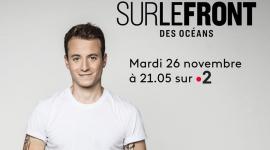 A voir ce soir sur France 2 : Sur le Front des océans