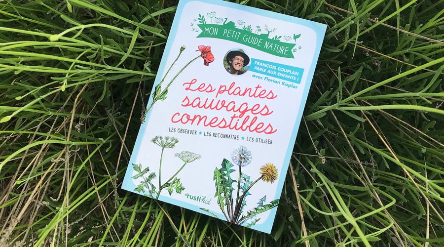 Les plantes sauvages comestibles accessibles aux enfants grâce à François Couplan et Florian Kaplar